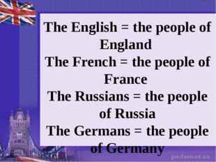 Use the article «the» correctly. The English = the people of England The Fre