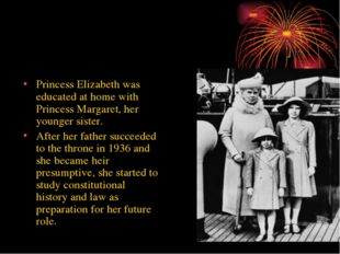 Princess Elizabeth was educated at home with Princess Margaret, her younger s