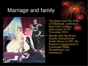 Marriage and family The Queen and The Duke of Edinburgh celebrated their 63rd