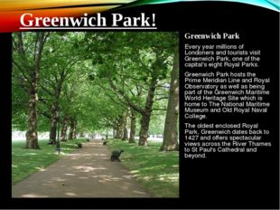 Greenwich Park Every year millions of Londoners and tourists visit Greenwich