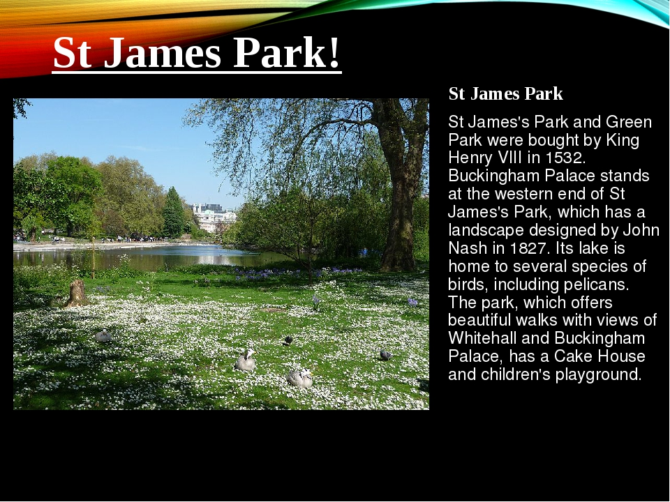 St James Park St James's Park and Green Park were bought by King Henry VIII i...