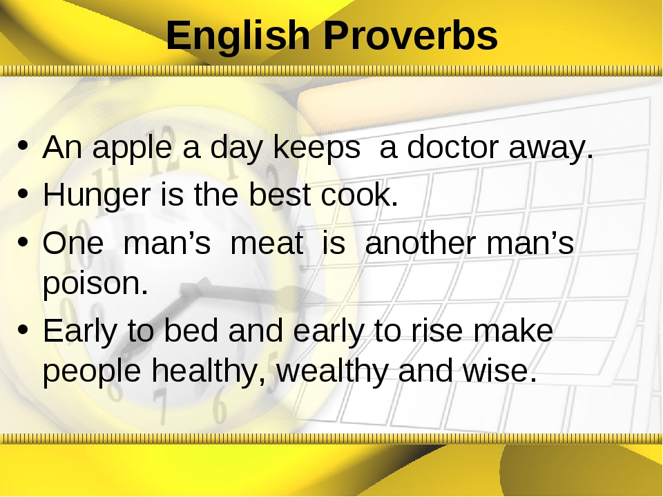 English Proverbs An apple a day keeps a doctor away. Hunger is the best cook....