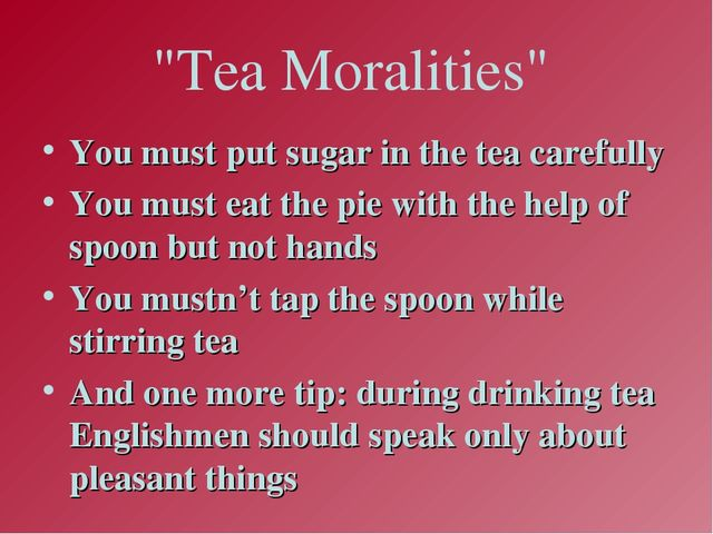 """Tea Moralities"" You must put sugar in the tea carefully You must eat the pie..."