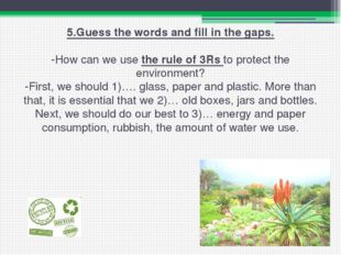 5.Guess the words and fill in the gaps.   -How can we use the rule of 3Rs to