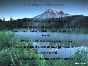 The steps of the lesson 1/Opening teacher's speech 2/Captains of each team in