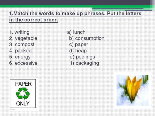 1.Match the words to make up phrases. Put the letters in the correct order.  ...