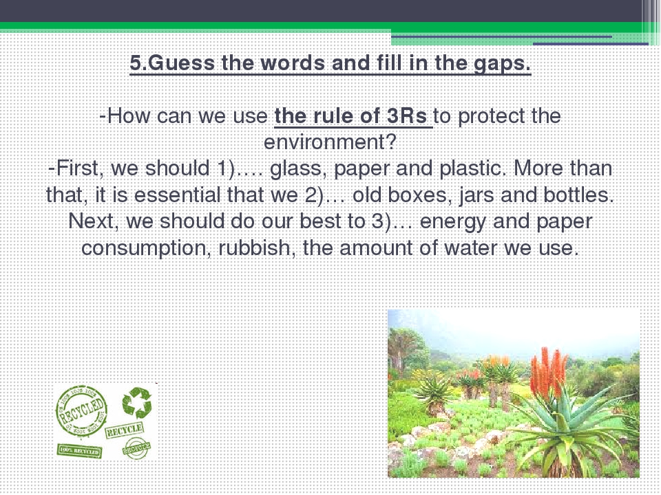 5.Guess the words and fill in the gaps.   -How can we use the rule of 3Rs to...