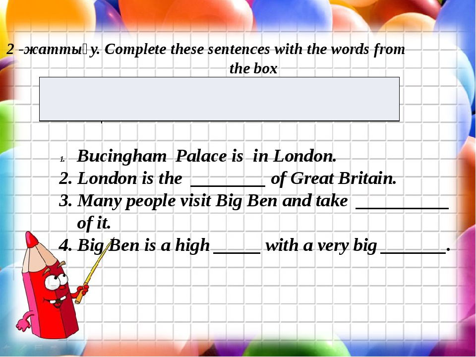 2 -жаттығу. Complete these sentences with the words from the box Capital clo...