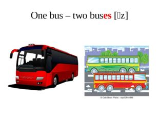 One bus – two buses [ɪz]