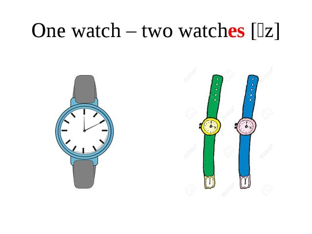 One watch – two watches [ɪz]
