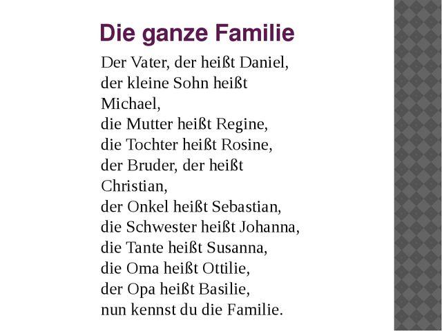 Die ganze Familie Der Vater, der heißt Daniel, der kleine Sohn heißt Michael,...
