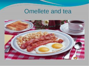 Omellete and tea