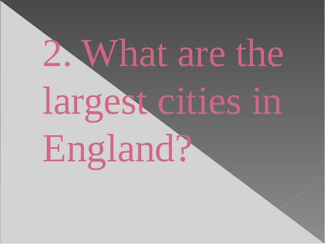 2. What are the largest cities in England?
