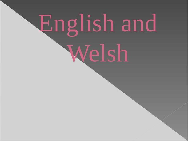 English and Welsh