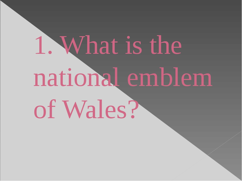 1. What is the national emblem of Wales?