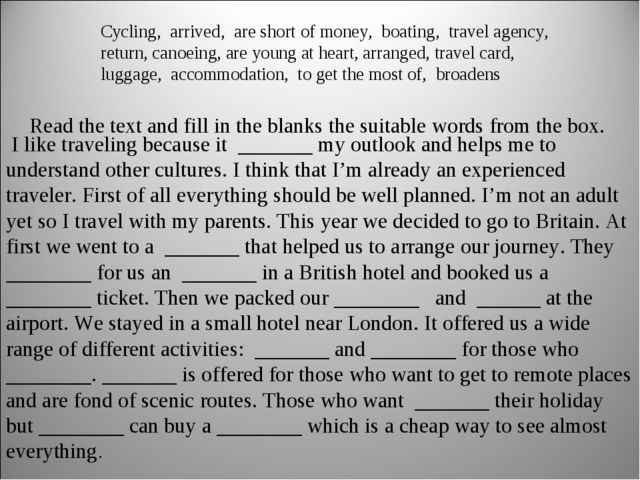 Сycling, arrived, are short of money, boating, travel agency, return, canoei...