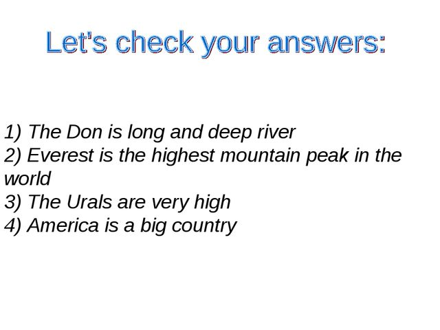 1) The Don is long and deep river 2) Everest is the highest mountain peak in...