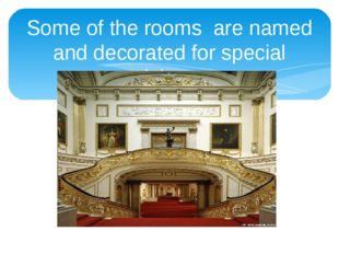 Some of the rooms are named and decorated for special visitors.