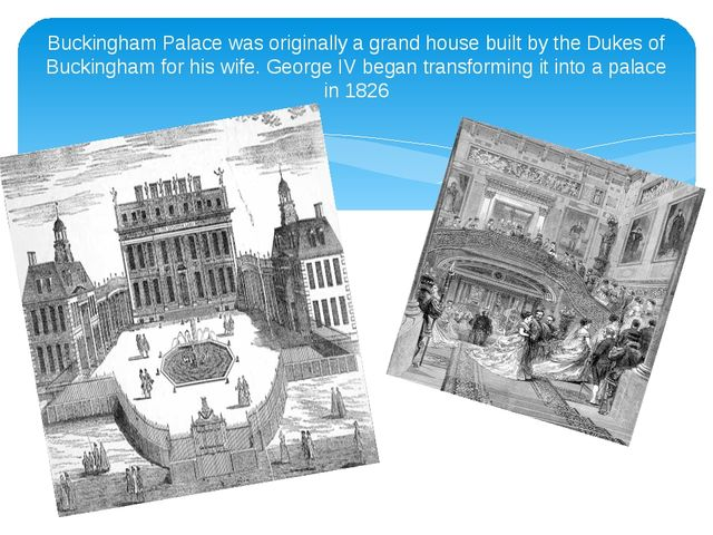 Buckingham Palace was originally a grand house built by the Dukes of Buckingh...