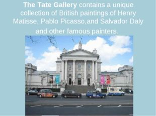 The Tate Gallery contains a unique collection of British paintings of Henry M