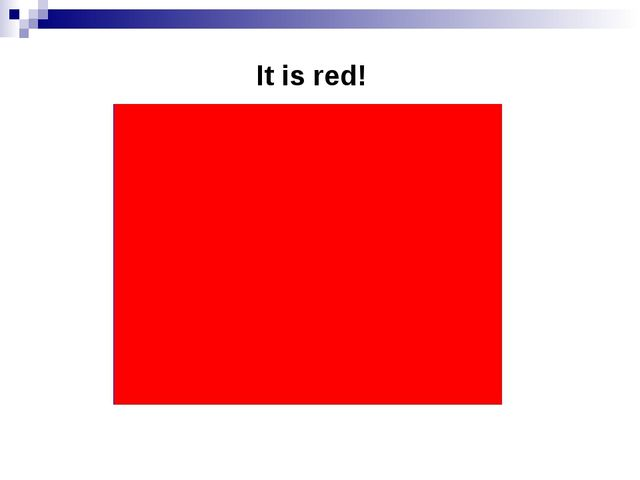 It is red!