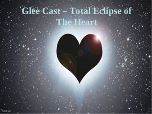 Glee Cast – Total Eclipse of The Heart