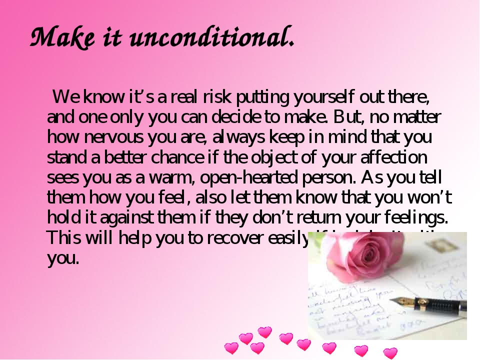 Make it unconditional. We know it's a real risk putting yourself out there, a...