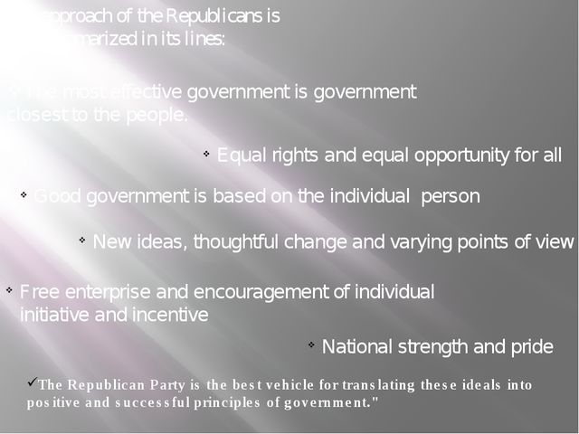 The approach of the Republicans is best summarized in its lines: The most eff...