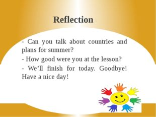 Reflection - Can you talk about countries and plans for summer? - How good we