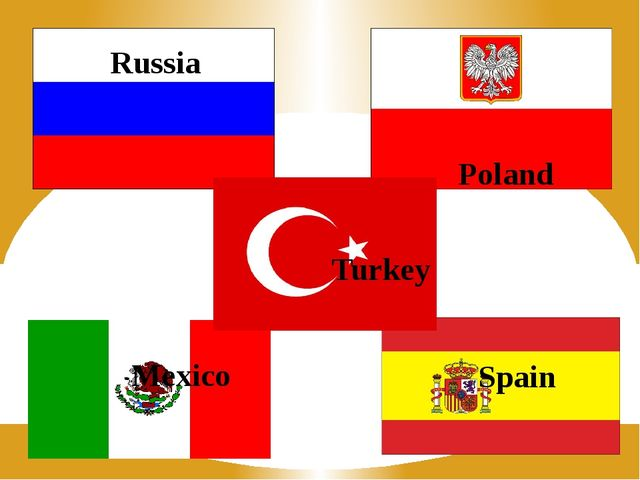 Russia Mexico Poland Spain Turkey