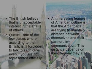 The British believe that is unacceptable interest in the affairs of others Qu