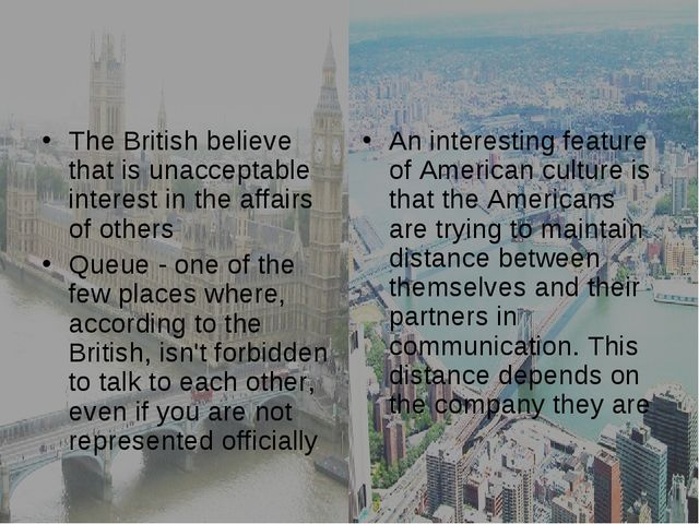 The British believe that is unacceptable interest in the affairs of others Qu...