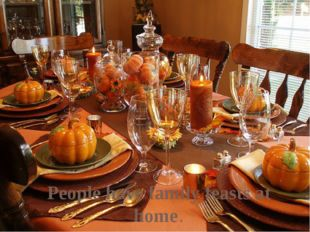 People have family feasts at home.