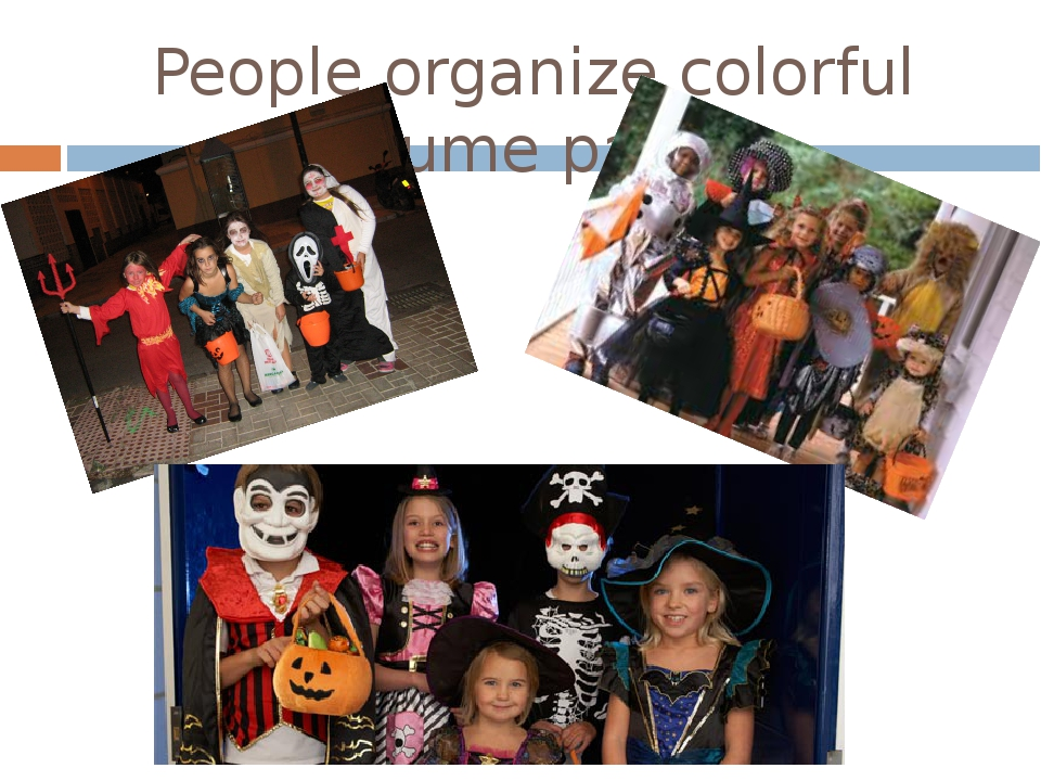 People organize colorful costume parties.