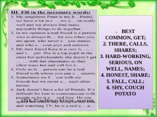 BEST COMMON, GET; 2. THERE, CALLS, SHARES; 3. HARD-WORKING, SERIOUS, ON WELL