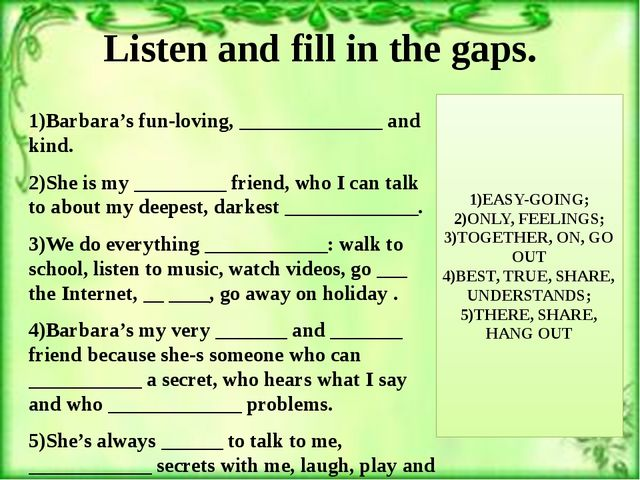 Listen and fill in the gaps. 1)Barbara's fun-loving, ______________ and kind....
