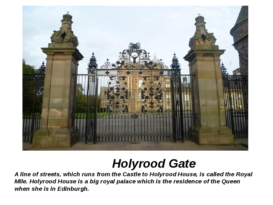 Holyrood Gate A line of streets, which runs from the Castle to Holyrood Hous...
