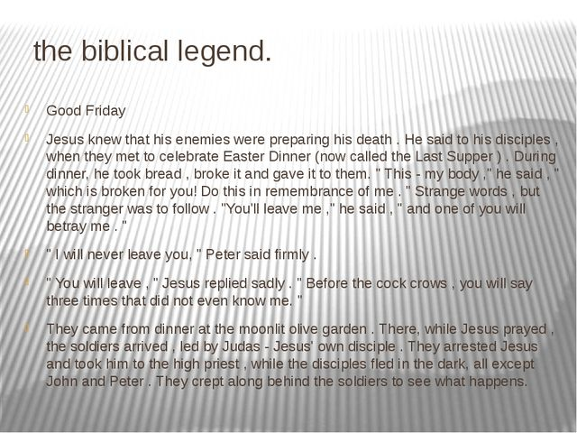 the biblical legend. Good Friday Jesus knew that his enemies were preparing...