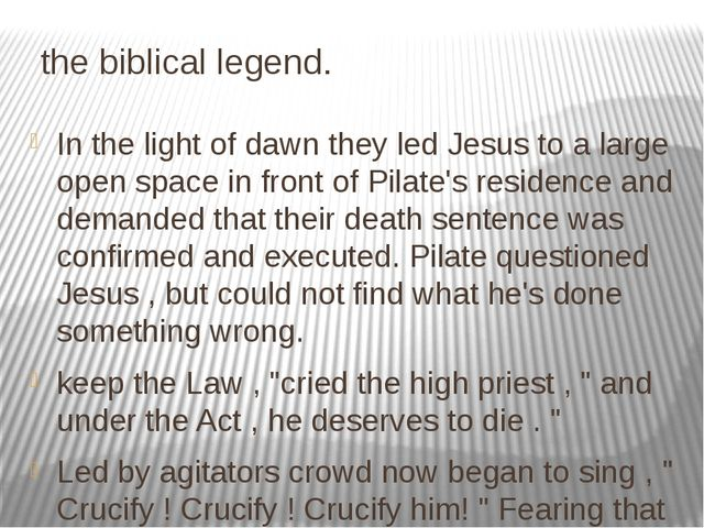 the biblical legend. In the light of dawn they led Jesus to a large open spa...