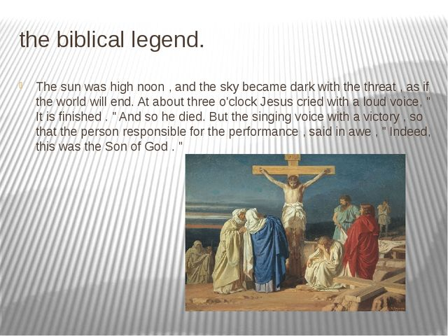 the biblical legend. The sun was high noon , and the sky became dark with the...