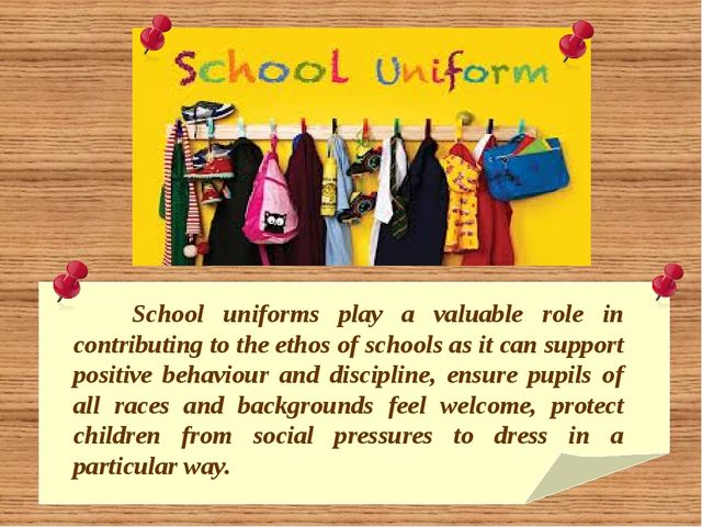 School uniforms play a valuable role in contributing to the ethos of schools...
