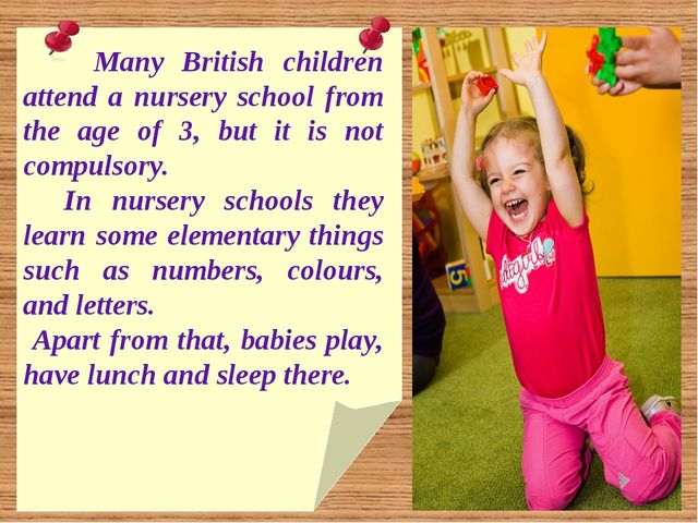 Many British children attend a nursery school from the age of 3, but it is n...