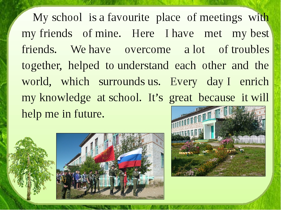 My school is a favourite place of meetings with my friends of mine. Here I ha...