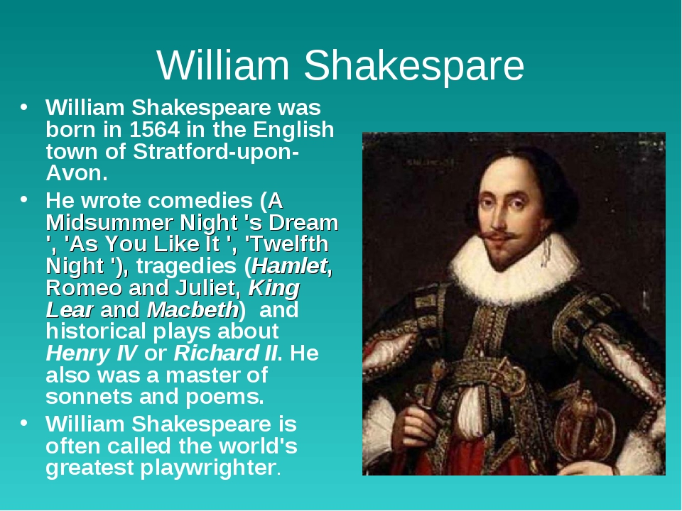 William Shakespare William Shakespeare was born in 1564 in the English town o...