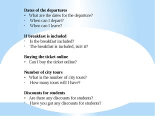 Dates of the departures • What are the dates for the departure? When can I d