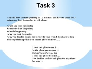 Task 3 You will have to start speaking in 1.5 minutes. You have to speak for