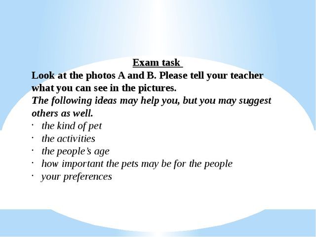 Exam task Look at the photos A and B. Please tell your teacher what you can s...