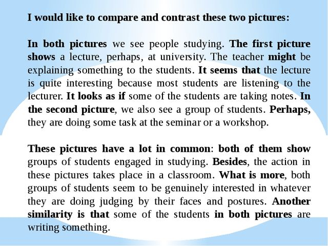 I would like to compare and contrast these two pictures: In both pictures we...