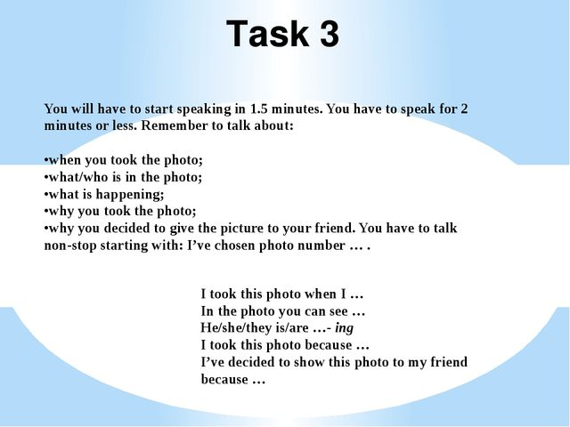 Task 3 You will have to start speaking in 1.5 minutes. You have to speak for...