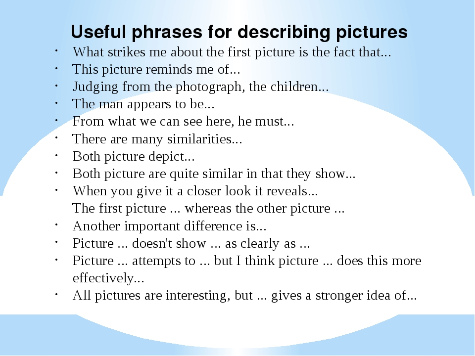 Useful phrases for describing pictures What strikes me about the first pictur...